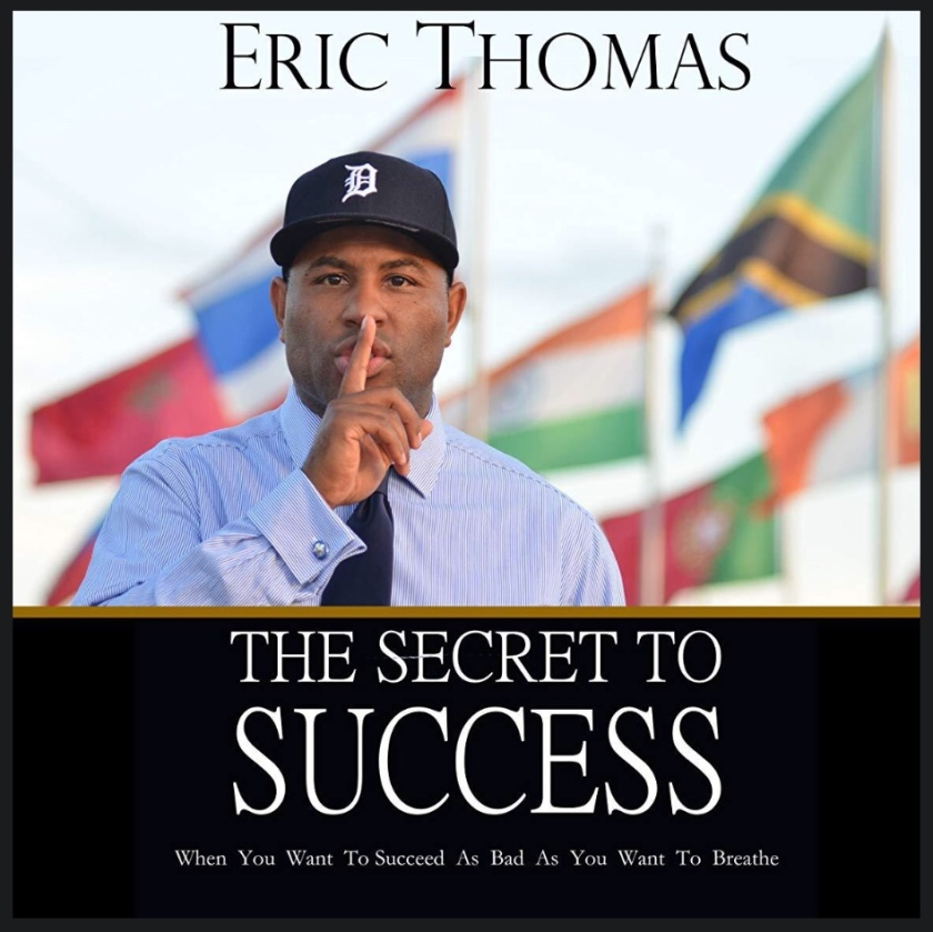The Secret to Success by Eric Thomas book review summary.