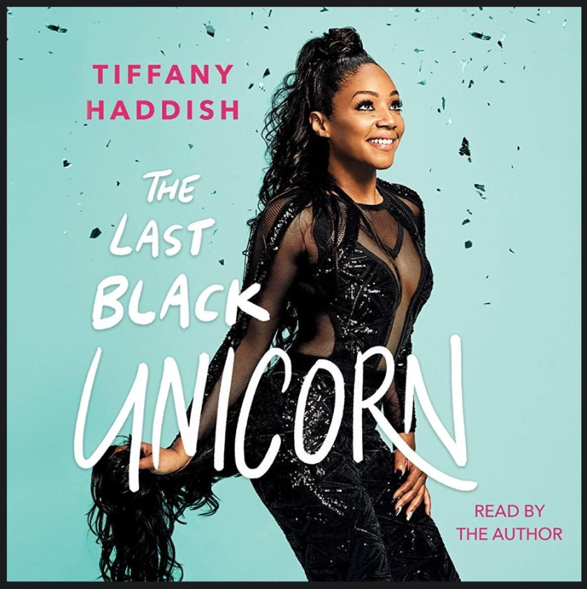 The Last Black Unicorn by Tiffany Haddish book review summary.