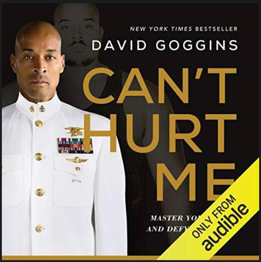 Book Notes  Can U2019t Hurt Me By David Goggins  U2013 Marlo Yonocruz
